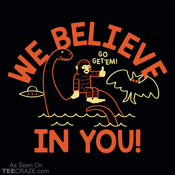 We Believe In-You T-Shirt