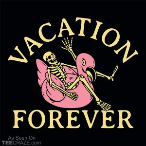 Vacation Forever T-Shirt
