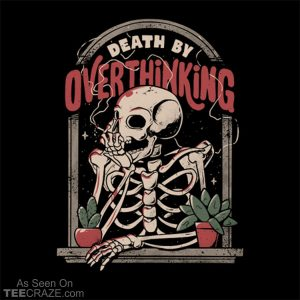 Death By Overthinking T-Shirt