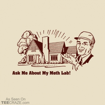 Ask Me About My Meth Lab T-Shirt
