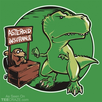 Asteroid Insurance T-Shirt