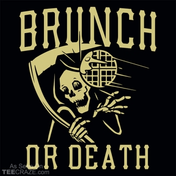 Brunch Or Death T-Shirt