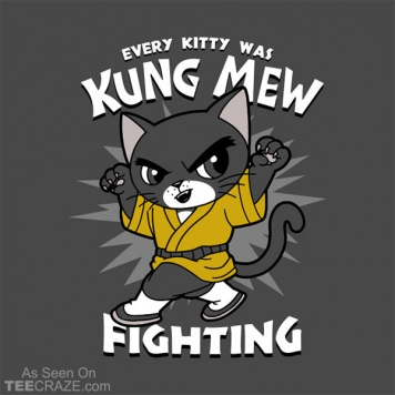 Every Kitty Was Kung Mew Fighting T-Shirt
