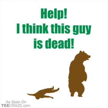 Help I Think This Guy Is Dead T-Shirt