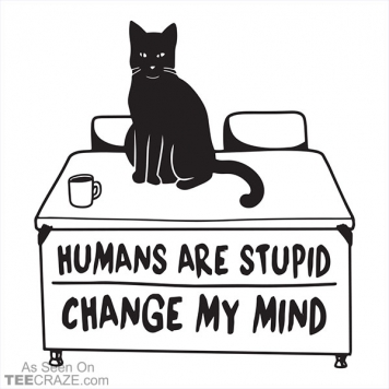 Hoomans Are Stupid T-Shirt