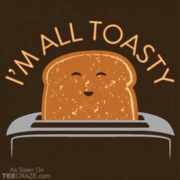 I'm All Toasty T-Shirt