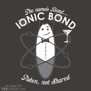 The Name's Bond, Ionic Bond T-Shirt