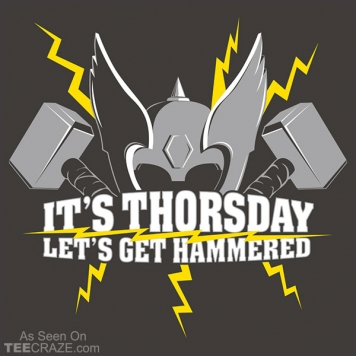 It's Thorsday Let's Get Hammered T-Shirt