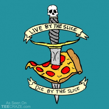 Live By The Slice T-Shirt