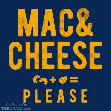 Mac And Cheese Please T-Shirt