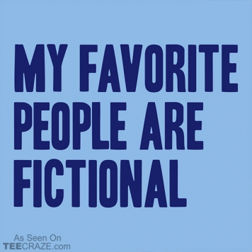 My Favorite People Are Fictional T-Shirt