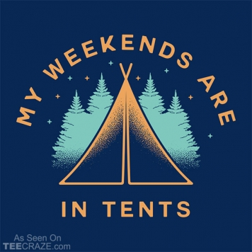 My Weekends Are In Tents T-Shirt