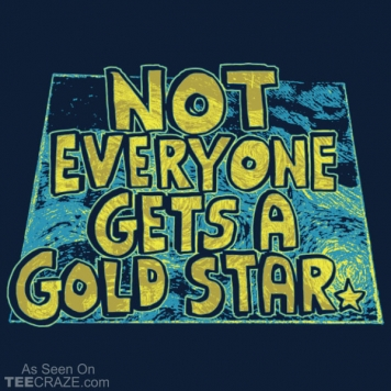 Not Everyone Gets a Gold Star T-Shirt