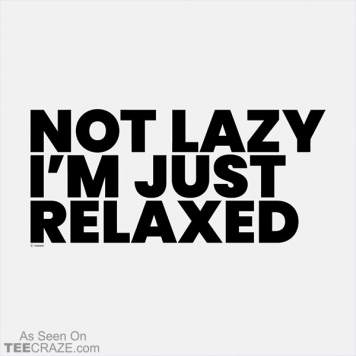 Mot Lazy I'm Just Relaxed T-Shirt