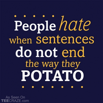 Sentences That End In Potato T-Shirt