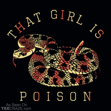 That Girl Is Poison T-Shirt