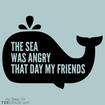 The Sea Was Angry T-Shirt