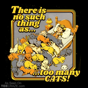 There Is No Such Thing As Too Many Cats T-Shirt