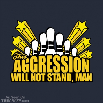 This Aggression Will Not Stand T-Shirt