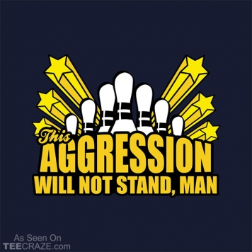 This Aggression Will Not Stand Man T-Shirt