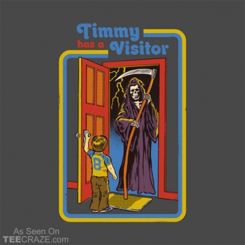 Timmy Has A Visitor T-Shirt
