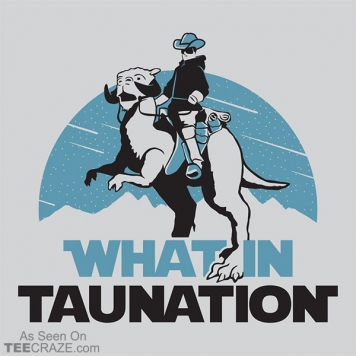 What In Taunation T-Shirt