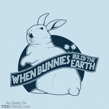 When Bunnies Ruled The Earth T-Shirt
