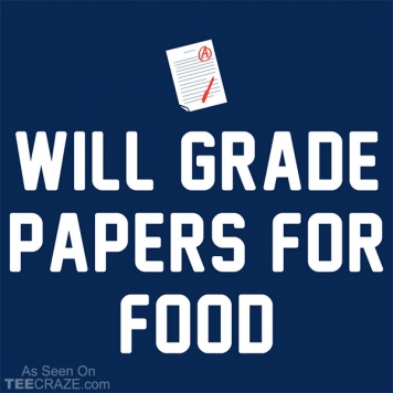 Will Grade Papers For Food T-Shirt